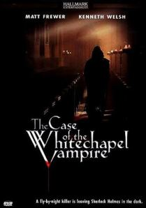 Case of the Whitechapel Vampire
